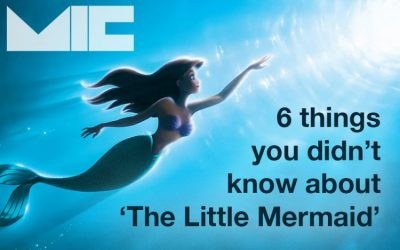SIX THINGS YOU DIDN'T KNOW ABOUT … 'THE LITTLE MERMAID'