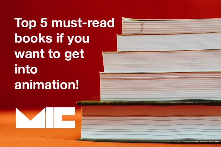 TOP 5 MUST-READ BOOKS IF YOU WANT TO GET INTO ANIMATION!